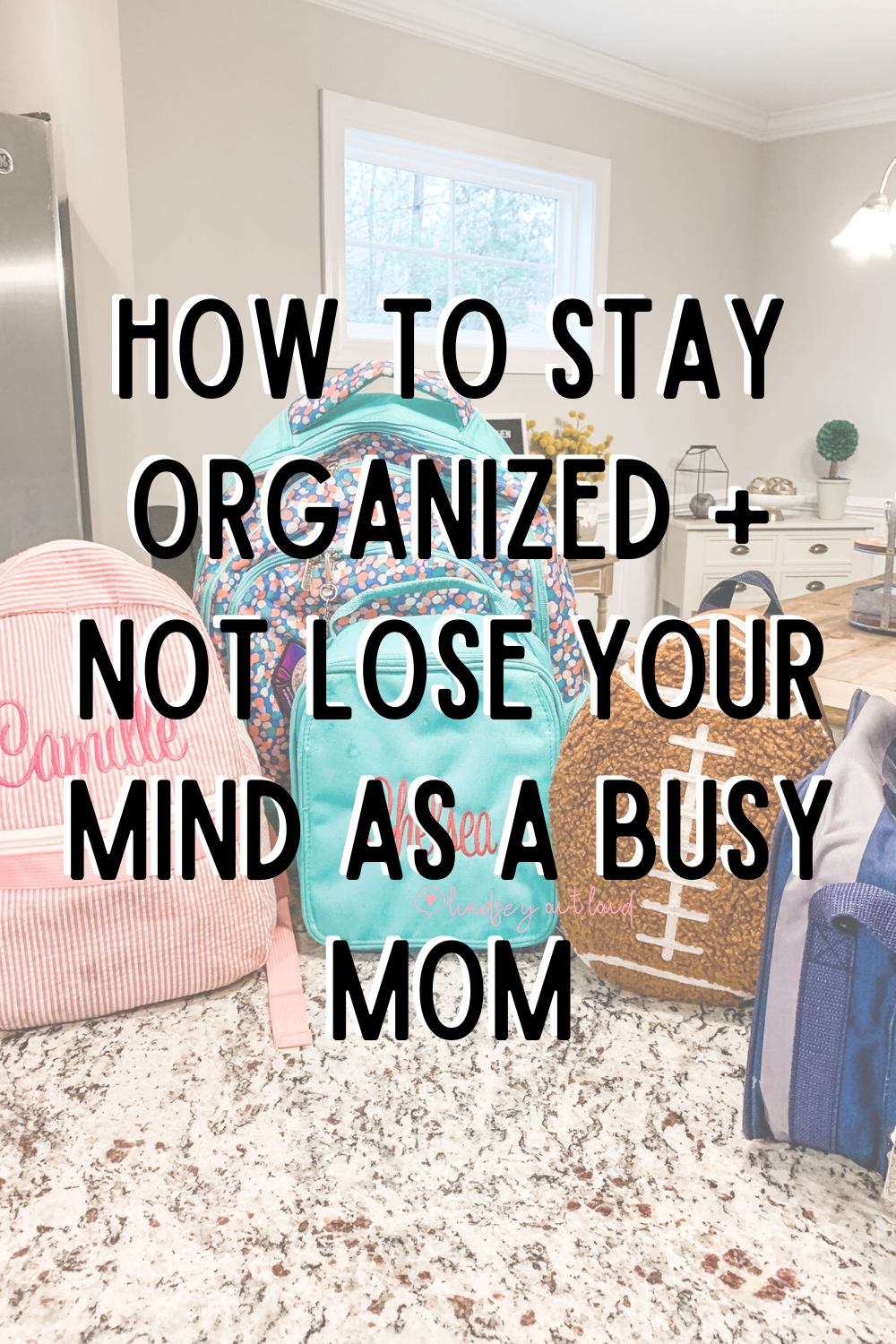 How to Stay Organized + Not Lose Your Mind as a Busy Mom
